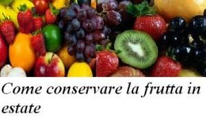 Come conservare la frutta in estate
