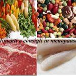 Alimenti e consigli in menopausa