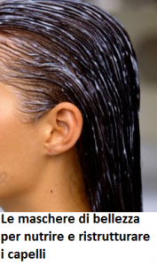 Le maschere di bellezza per nutrire e ristrutturare i capelli