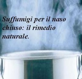 Suffumigi per il naso chiuso il rimedio naturale.