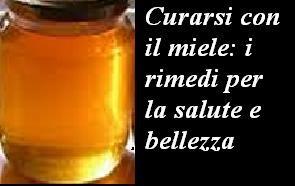 Curarsi con il miele: i rimedi per la salute e la bellezza