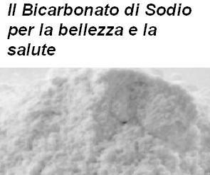 Il Bicarbonato di Sodio per la bellezza e la salute