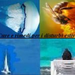 Cure e rimedi per i disturbi estivi