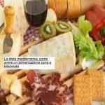 La dieta mediterranea, come avere un'alimentazione sana e bilanciata