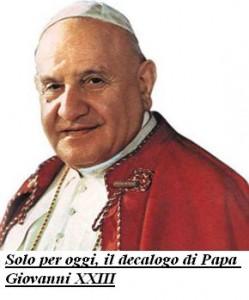 Solo per oggi, il decalogo di Papa Giovanni XXIII