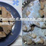 Pasticelle di natale e la crostata di castagne
