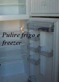 Pulire il frigo e il freezer