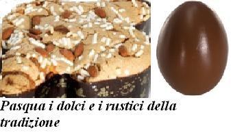 Pasqua i dolci e i rustici della tradizione
