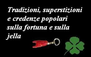 Tradizioni, superstizioni e credenze popolari sulla fortuna e sulla jella