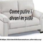 Come pulire i divani in pelle