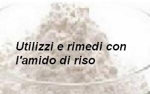 Utilizzi e rimedi con l'amido di riso