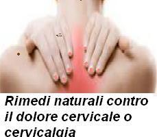 Rimedi naturali contro il dolore cervicale o cervicalgia