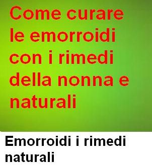Emorroidi rimedi naturali