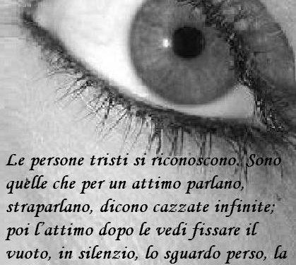 Immagine frase Le persone tristi si riconoscono….